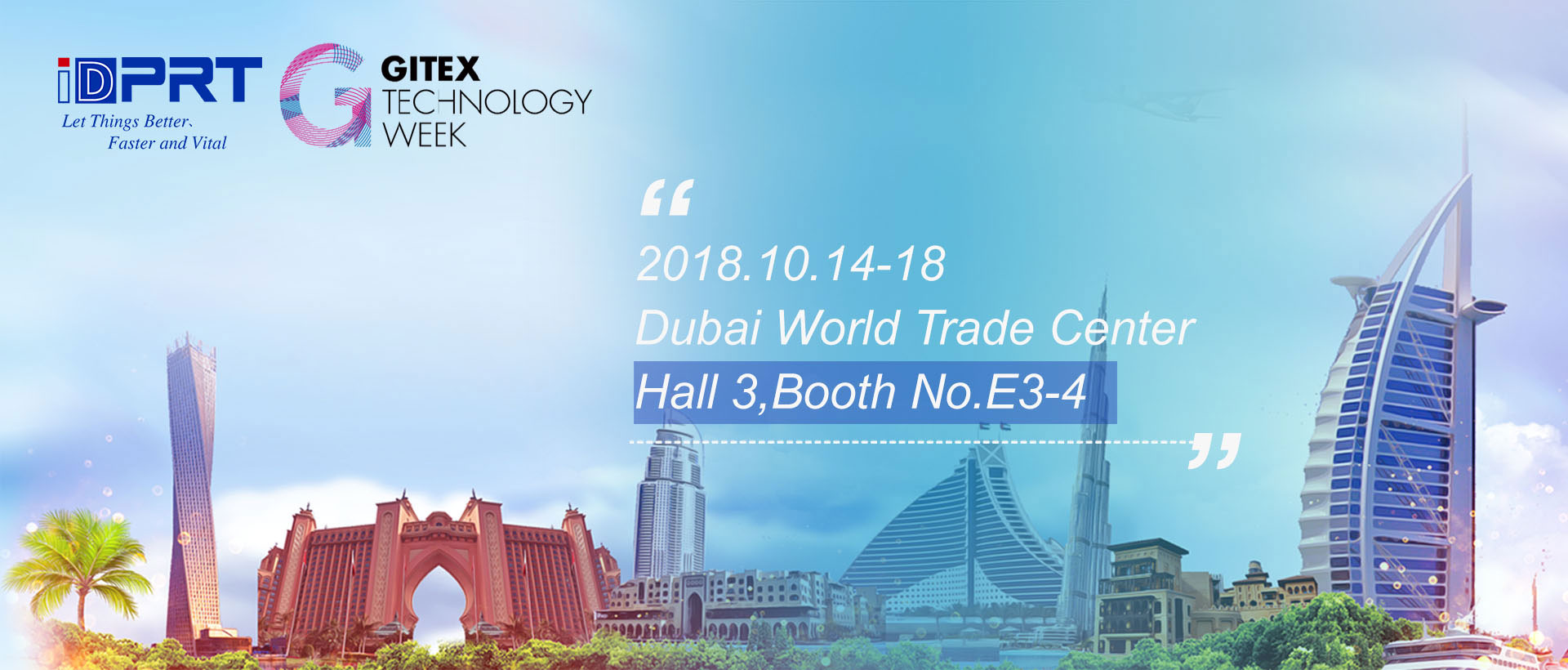 2018, iDPRT is waiting for you in Dubai GITEX